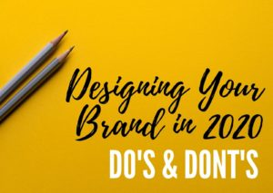 Design Your Brand in 2020